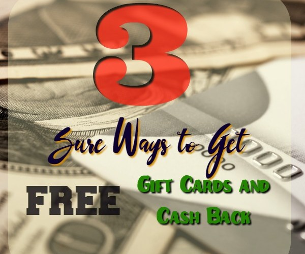 3 Ways to Get FREE Gift Cards and Cashback