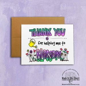 Thank You for helping me to blossom, Recycled Paper Notecard, Hand-Lettering, teacher thank you father's day mother's day card