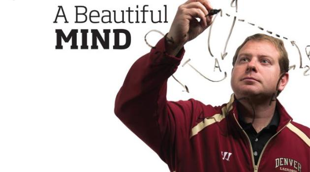 From US Lacrosse – A Beautiful Mind  Denver's unofficial coach-in-waiting Matt Brown has fingerprints all over the Pioneers