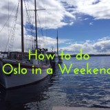 How to do Oslo in a Weekend.