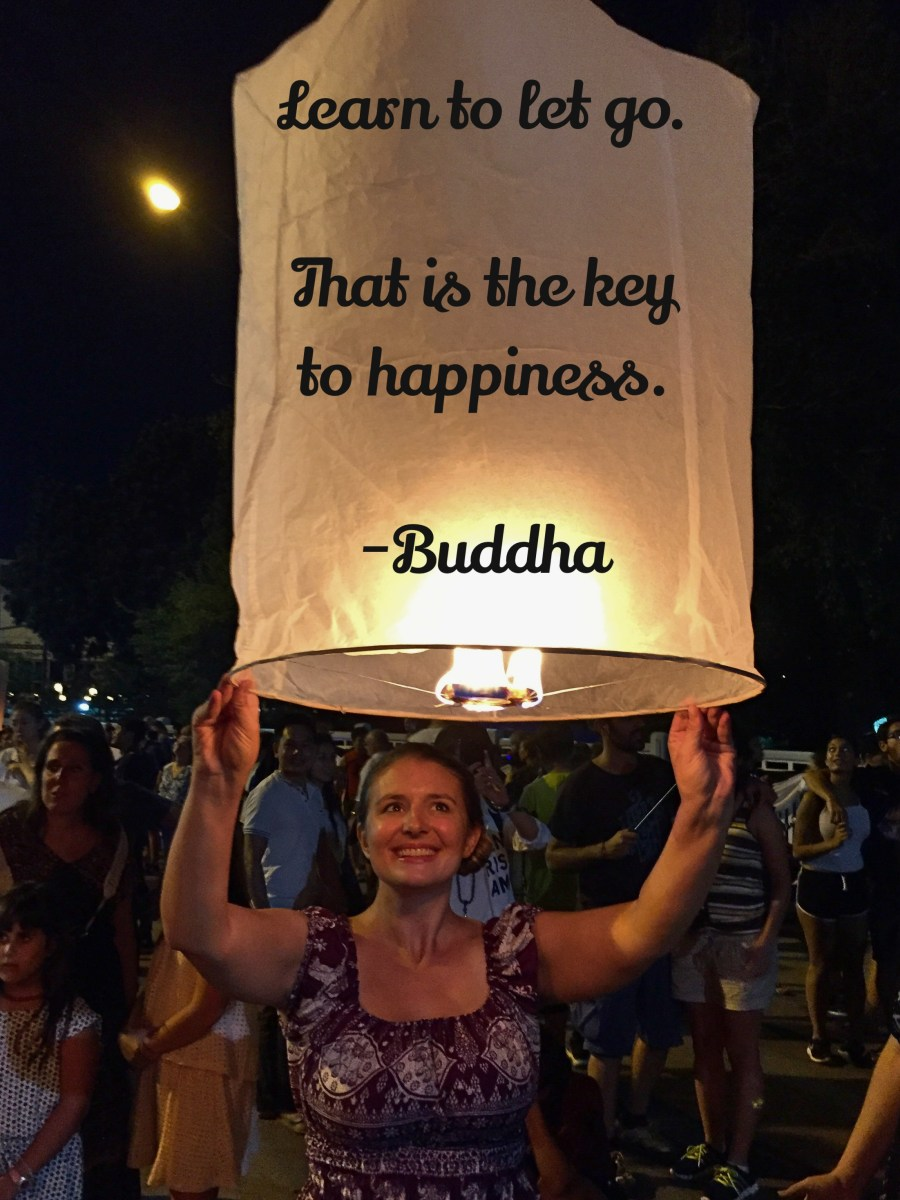 """""""Learn to let go. This is the key to happiness."""" - Buddha"""