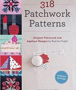 318 PATCHWORK PATTERNS - KUMIKO FUJITA