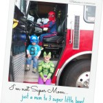 I'm not Super Mom… just a mom to 3 super little boys!