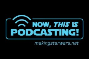Episode 97! MakingStarWars.net's Now, This Is Podcasting!