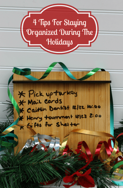 4 Tips For Staying Organized During The Holidays