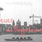 Neues aus Bloggerhausen  #1