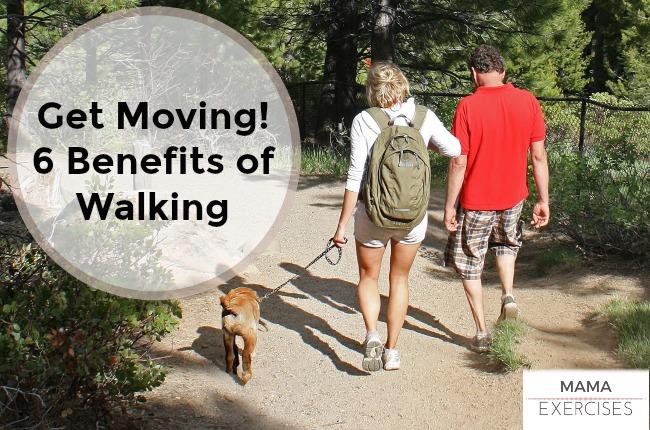 Get Moving! 6 Benefits of Walking