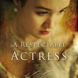 {TNZ Fiction Guild Book Review} A Respectable Actress by Dorothy Love