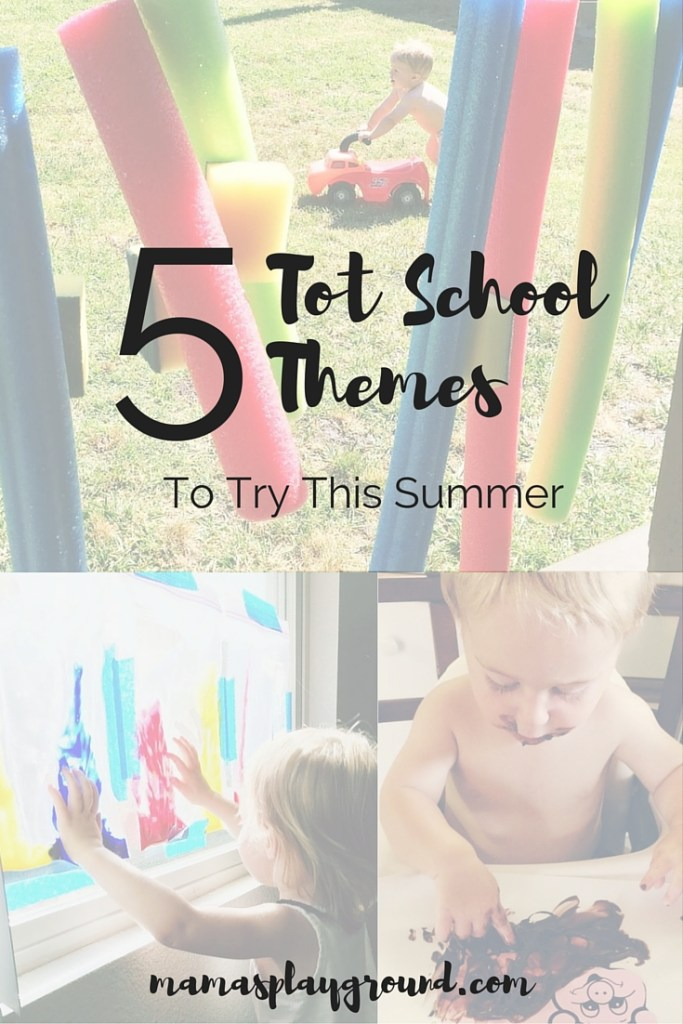 Five Tot School Themes to Try This Summer