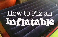 How to FIx an Inflatable