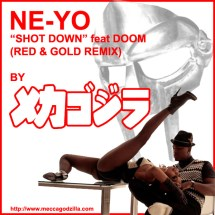MF DOOM, NEYO, Shot Down, Remix, MeccaGodZilla, Long Island, Producer, MC, NY, New York, Tokyo, New Music
