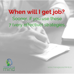 When will I get job? Sooner, if you use these 7 (very effective) strategies.