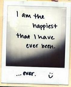 I am the happiest...