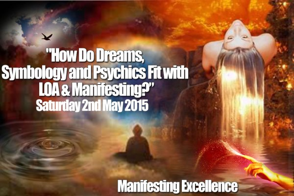"""How Do Dreams, Symbology and Psychics Fit with LOA & Manifesting?"""
