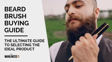 Best Beard Brush: The Ultimate Guide To Selecting The Top Products