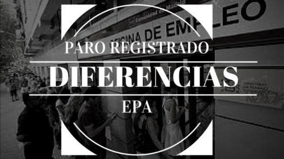 ¿Por qué existen diferencias entre el Paro registrado y la EPA?