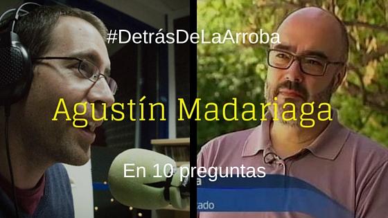 #DetrásDeLaArroba: Entrevista a @agusmadariaga