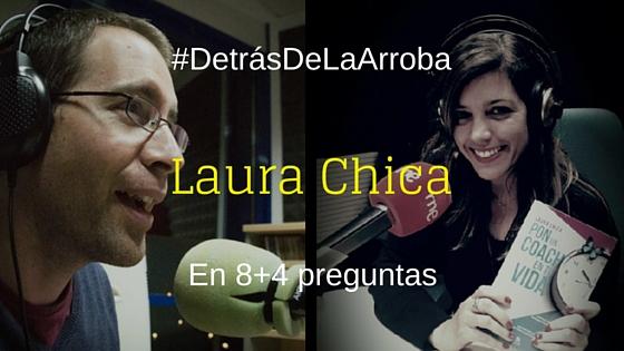 #DetrásDeLaArroba – Entrevista a @Laura_Chica