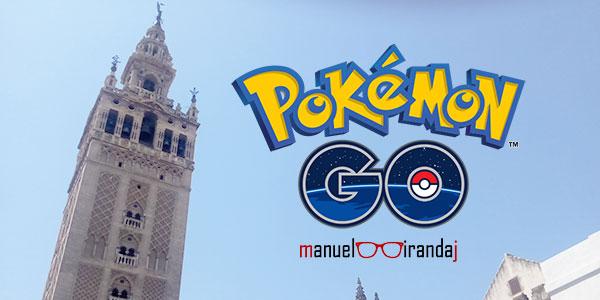 Cosas que debes saber sobre Pokémon Go en Sevilla