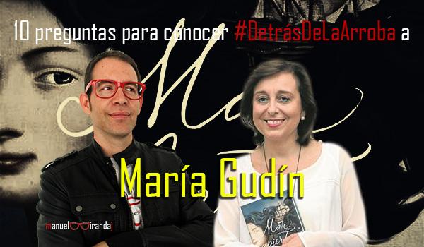 Descubriendo a María Gudín #DetrásDeLaArroba