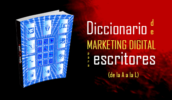 Diccionario de Marketing Digital para escritores (de la A a la L)