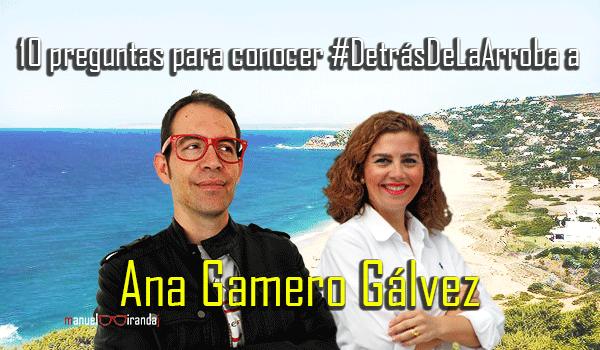 Descubriendo a Ana Gamero Gálvez #DetrásDeLaArroba