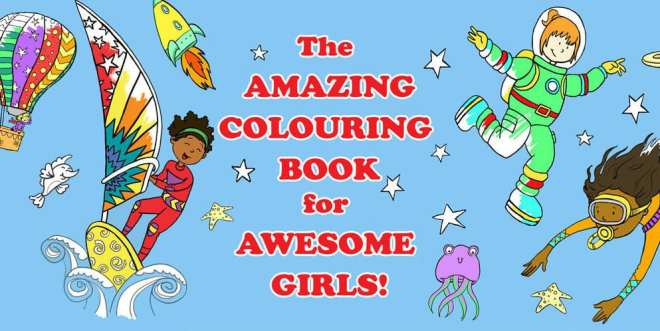 The Amazing Colouring Book for Awesome Girls, The Amazing Coloring Book for Awesome Girls, Colouring Book for Girls, Coloring Book for Girls, Girls Colouring Book, Girls Coloring Book