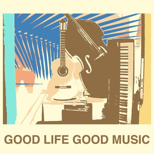 goodlife goodmusic