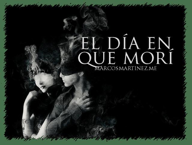 Cartel «El día en que morí»