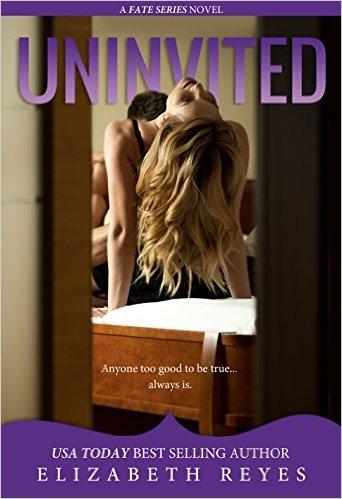 Uninvited by Elizabeth Reyes