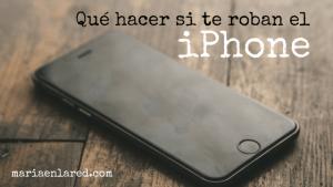 Qué hacer si te roban el iPhone
