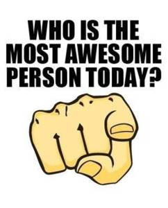 who-is-the-most-awesome-person-today