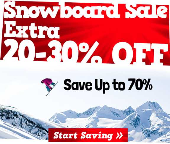 Snowboard Sale - Save an extra 20-30%, Start Shopping »