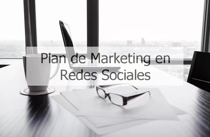 6 pasos para un Plan de marketing en redes sociales