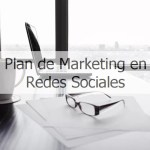 6 Pasos para Crear  o Mejorar tu Plan de Marketing en Redes Sociales