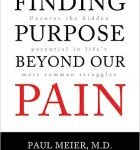Finding Purpose Beyond our Pain by Paul Meier and David Henderson