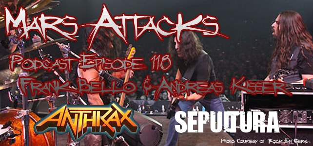 Podcast Episode 118 – Frank Bello Of Anthrax And Andreas Kisser Of Sepultura