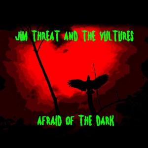 JimThreat_AfraidOfTheDark