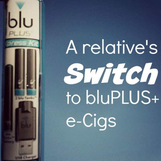 A relative's switch to bluPLUS e-cigs