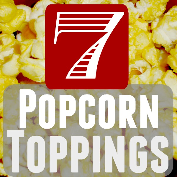 7 Popcorn Toppings