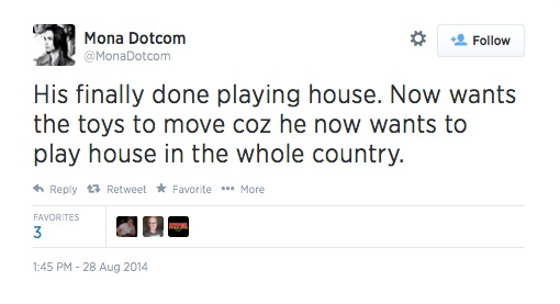 Mona_Dotcom_on_Twitter__His_finally_done_playing_house__Now_wants_the_toys_to_move_coz_he_now_wants_to_play_house_in_the_whole_country_