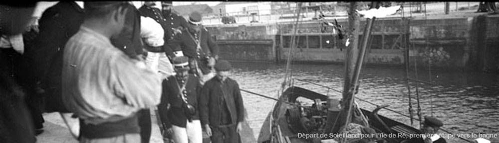 Le départ de Soleilland pour l'ile de Ré, première étape vers le bagne.