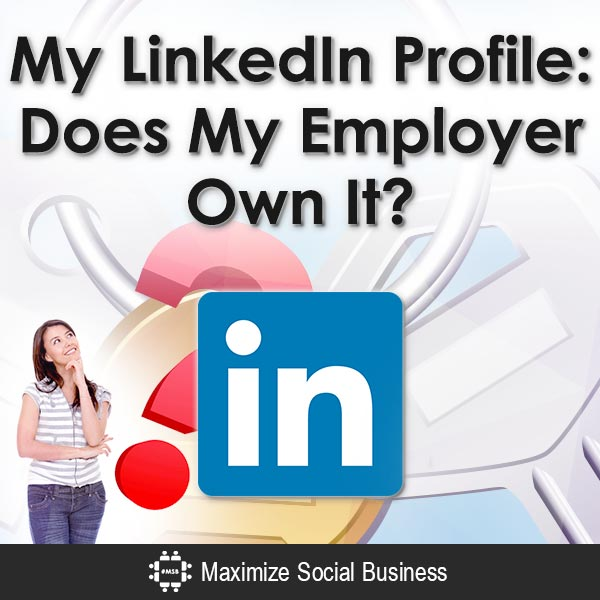 My-LinkedIn-Profile-Does-My-Employer-Own-It-V2