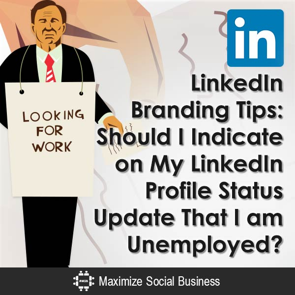LinkedIn-Branding-Tips-Should-I-Indicate-on-My-LinkedIn-Profile-Status-Update-That-I-am-Unemployed-V1