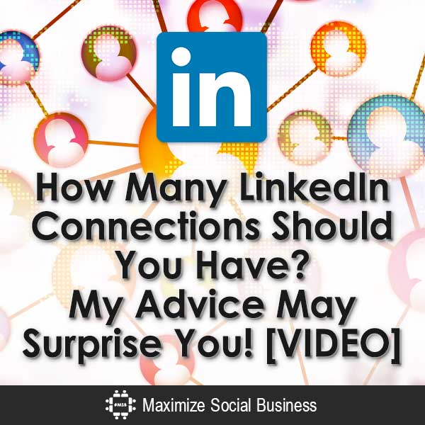 How-Many-LinkedIn-Connections-Should-You-Have-My-Advice-May-Surprise-You-VIDEO-V2