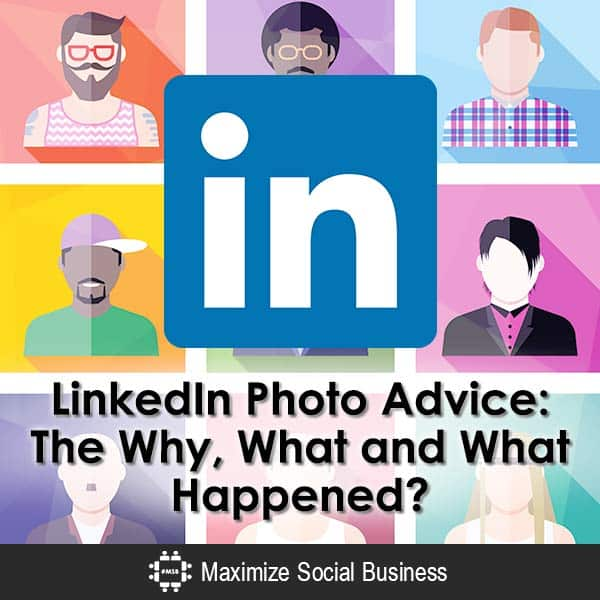 LinkedIn-Photo-Advice-The-Why-What-and-What-Happened-600x600-V2