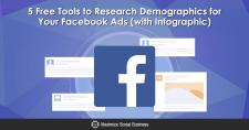 5 Free Tools to Research Demographics for Your Facebook Ads (with Infographic)