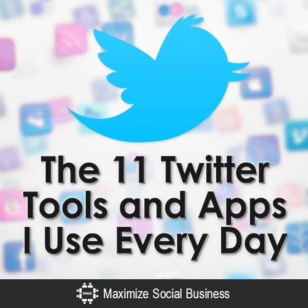 The-11-Twitter-Tools-and-Apps-I-Use-Every-Day-V3 copy