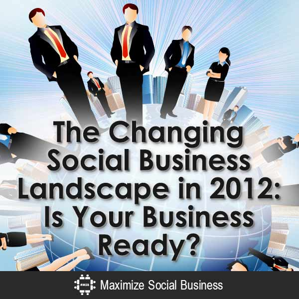 The-Changing-Social-Business-Landscape-in-2012-Is-Your-Business-Ready-V1 copy