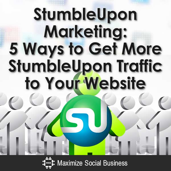 StumbleUpon-Marketing-5-Ways-to-Get-More-StumbleUpon-Traffic-to-Your-Website-V3 copy